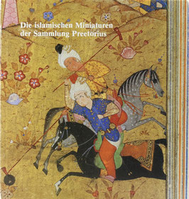 Bothmer, Hans-Caspar von - Die islamischen Miniaturen der Sammlung Preetorius