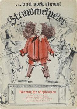 Nicolas, Waltraut - ... und noch einmal Struwwelpeter - Moralische Geschichten für Kinder von 18-80 Jahren mit Bildern von Horst Lemke und Versen von Waltraut Nicolas frei nach Dr. Heinrich Hoffmann