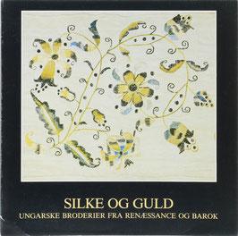 Silke og Guld - Ungarske Broderier fra Renaessance og Barok