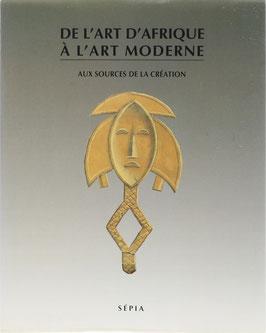 Ndiaye, Francine - De l'Art d'Afrique à l'Art Moderne - Aux Sources de la Création