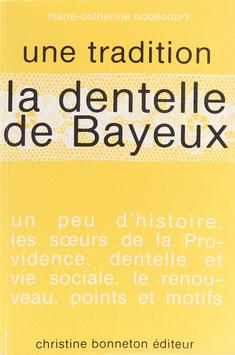 Nobécourt, Marie-Catherine - La dentelle de Bayeux