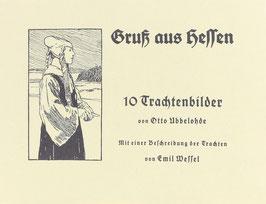 Wessel, Emil - Gruß aus Hessen - 10 Trachtenbilder von Otto Ubbelohde - Mit einer Beschreibung der Trachten