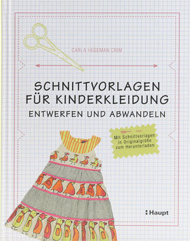 Crim, Carla Hegeman - Schnittvorlagen für Kinderkleidung - Entwerfen und Abwandeln