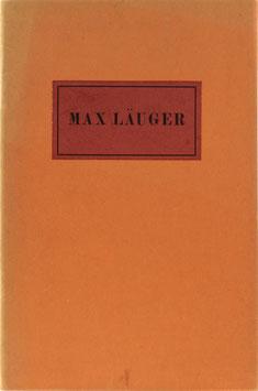 Max Läuger - Festschrift zur Ausstellung des Gesammelten Werks vom 15. Dezember bis 2. Februar 1930 in der Städtischen Kunsthalle Mannheim