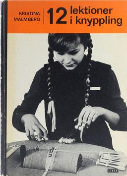 Malmberg, Kristina - 12 lektioner i knyppling - Arbetsritningar av Naime Thorlin