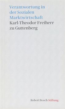 Guttenberg, Karl-Theodor Freiherr zu - Verantwortung in der Sozialen Marktwirtschaft