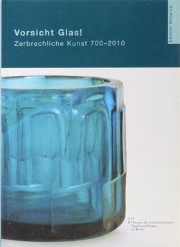 Kühn, Miriam (Hrsg.) - Vorsicht Glas! Zerbrechliche Kunst 700-2010