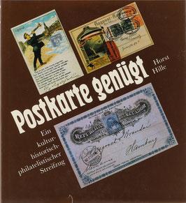 Hille, Horst - Postkarte genügt - Ein kulturhistorisch-philatelistischer Streifzug
