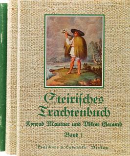 Mautner, Konrad und Geramb, Viktor - Steirisches Trachtenbuch - Reprint der Ausgabe von 1932/35