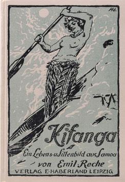Reche, Emil - Kifanga - Ein Lebens- und Sittenbild des Volkes unserer ehemaligen deutschen Kolonie Samoa