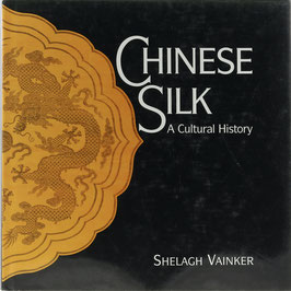 Vainker, Shelagh - Chinese Silk - A Cultural History