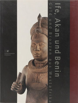 Ife, Akan und Benin - Westafrikanische Kunst aus 2000 Jahren