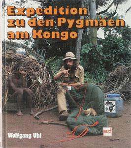 Uhl, Wolfgang - Expedition zu den Pygmäen am Kongo