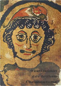 Textilkunst des frühen Christentums - Koptische Gewebe vom 2.-12. Jahrhundert