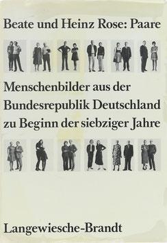 Rose, Beate und Heinz - Paare - Menschenbilder aus der Bundesrepublik Deutschland zu Beginn der siebziger Jahre