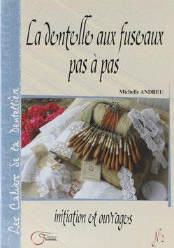 Andreu, Michelle - La dentelle aux fuseaux pas à pas - Initiation et ouvrages