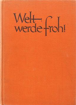 Eisner, Kurt - Welt werde froh! - Ein Kurt-Eisner-Buch - Zum 10. Jahrestag der Ermordung Kurt Eisners