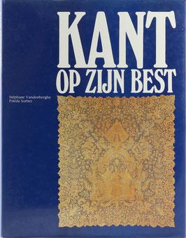 Vandenberghe, Stéphane und Sorber, Frieda - Kant op zijn best - Een selectie uit het Gruuthusemuseum en de verzameling Paul Verstraete, Brugge