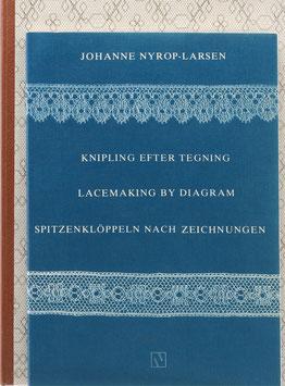 Nyrop-Larsen, Johanne - Knipling efter Tegning - Lacemaking by Diagram - Spitzenklöppeln nach Zeichnungen