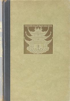 Filchner, Wilhelm - Tschung-Kue - Das Reich der Mitte - Alt-China vor dem Zusammenbruch
