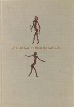Gatti, Attilio - Hier ist das Veld - Südafrikanische Reisebilder