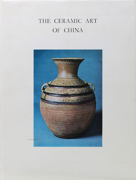 The Ceramic Art of China - An Exhibition organised by The Arts Council of Great Britain and The Oriental Ceramic Society to Commemorate The Founding of the Society in 1921
