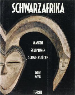 Meyer, Laure - Schwarzafrika - Masken, Skulpturen, Schmuckstücke