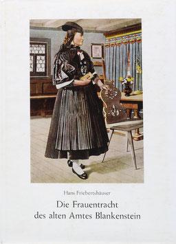 Friebertshäuser, Hans - Die Frauentracht des alten Amtes Blankenstein