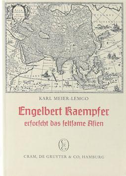 Meier-Lemgo, Karl - Engelbert Kaempfer (1651-1716) erforscht das seltsame Asien