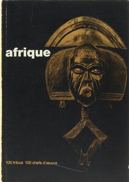 Afrique - Cent Tribus - Cent Chefs-d'Oeuvre