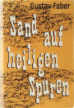 Faber, Gustav - Sand auf heiligen Spuren - Reise durch Nahost