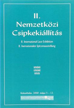 II. Nemzetközi Csipkekiállitás - II. International Lace Exhibition - II. In(t)ernationalen (!) Spitzenausstellung