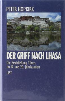 Hopkirk, Peter - Der Griff nach Lhasa - Die Erschließung Tibets im 19. und 20. Jahrhundert