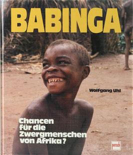 Uhl, Wolfgang - Babinga - Chancen für die Zwergmenschen von Afrika?