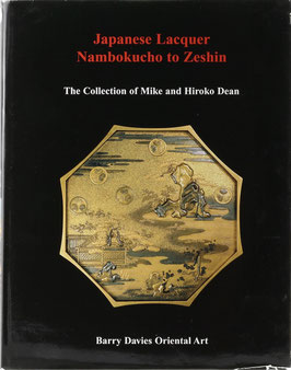 Japanese Lacquer - Nambokucho to Zeshin - The Collection of Mike and Hiroko Dean