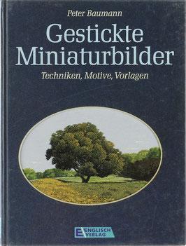 Baumann, Peter - Gestickte Miniaturbilder - Techniken, Motive, Vorlagen