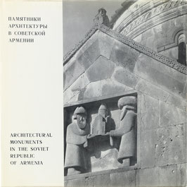 Mnatzakanyan, S. und N.  - Stepanyan - Architectural Monuments in the Soviet Republic of Armenia