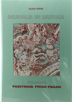 Wenk, Klaus - Murals in Burma - Volume I. - Paintings from Pagan of the late period, 18th century