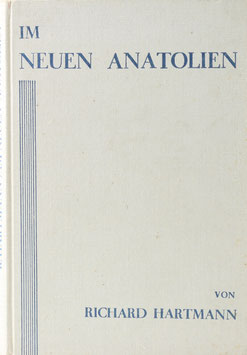 Hartmann, Richard - Im neuen Anatolien