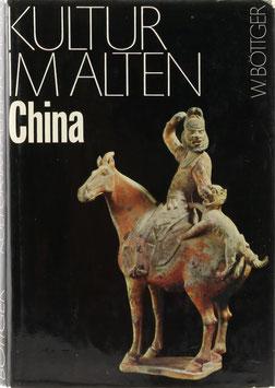 Böttger, Walter - Kultur im alten China