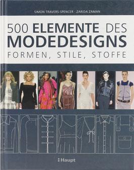 Travers-Spencer, Simon und Zaman, Zarida - 500 Elemente des Modedesigns - Formen, Stile, Stoffe