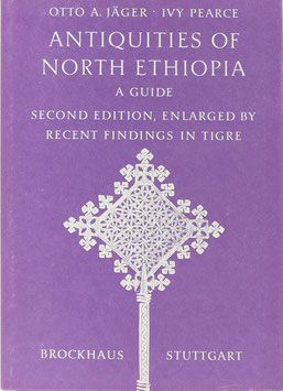 Jäger, Otto A. u. Pearce, Ivy - Antiquities of North Ethiopia - A Guide