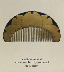 Zierkämme und ornamentaler Haarschmuck aus Japan - Aus der Sammlung Chiyo Okazaki, Tokio