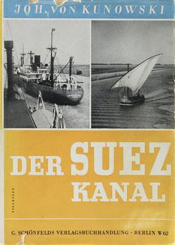 Kunowski, Johannes von - Der Suezkanal - Geschichte, Land und Leute