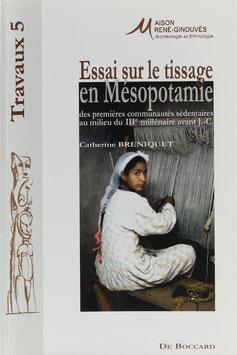 Breniquet, Catherine - Essai sur le tissage en Mésopotamie des premières communautés sédentaires au milieu du IIIe millénaire avant J.-C.