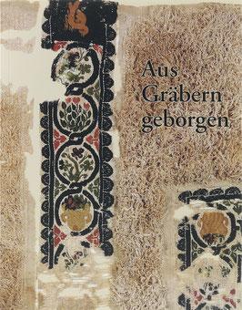 Paetz gen. Schieck, Annette - Aus Gräbern geborgen - Koptische Textilien aus eigener Sammlung