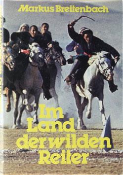 Breitenbach, Markus - Im Land der wilden Reiter - Abenteuer bei den Kirghisen