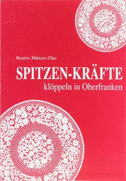 Münzer-Glas, Beatrix - Spitzen-Kräfte klöppeln in Oberfranken