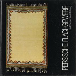 Ford, P. R. J. und Pohl-Schillings, H. E. - Persische Flachgewebe - Bilder einer Ausstellung