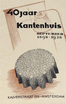 40 jaar Kantenhuis - September 1898-1938 - Een Wandeling door de Kantindustrie